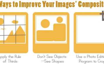 Three Ways to Improve Your Images' Composition